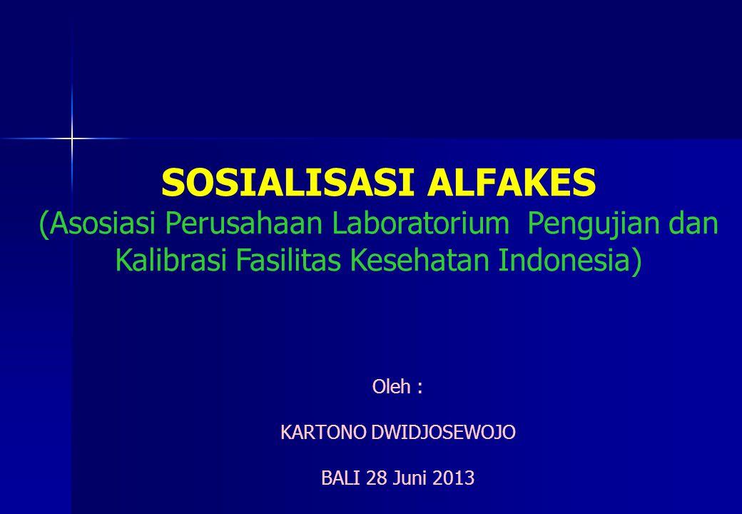 SOSIALISASI ALFAKES (Asosiasi Perusahaan Laboratorium Pengujian dan Kalibrasi Fasilitas Kesehatan Indonesia)