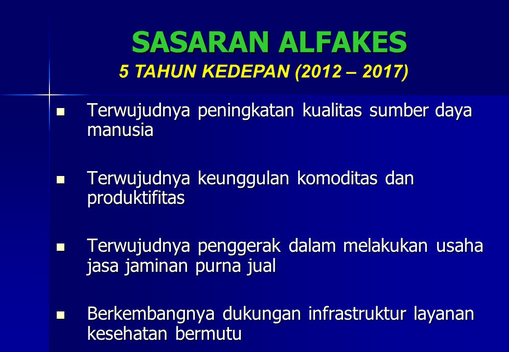 SASARAN ALFAKES 5 TAHUN KEDEPAN (2012 – 2017)