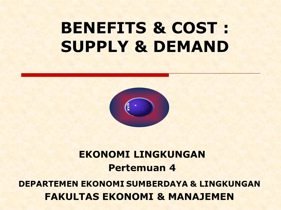 BENEFITS & COST : SUPPLY & DEMAND