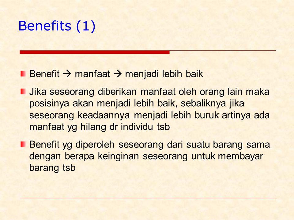 Benefits (1) Benefit  manfaat  menjadi lebih baik