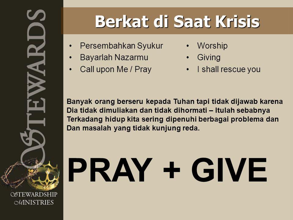 PRAY + GIVE Berkat di Saat Krisis Persembahkan Syukur Bayarlah Nazarmu