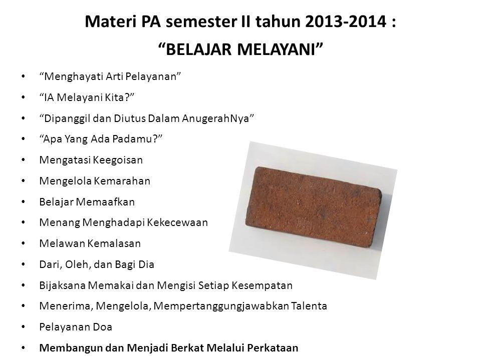 Materi PA semester II tahun 2013-2014 : BELAJAR MELAYANI
