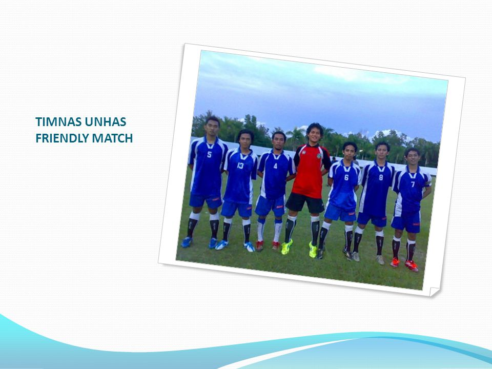 TIMNAS UNHAS FRIENDLY MATCH