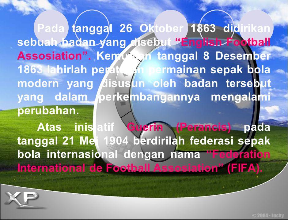 Pada tanggal 26 Oktober 1863 didirikan sebuah badan yang disebut English Football Assosiation . Kemudian tanggal 8 Desember 1863 lahirlah peraturan permainan sepak bola modern yang disusun oleh badan tersebut yang dalam perkembangannya mengalami perubahan.
