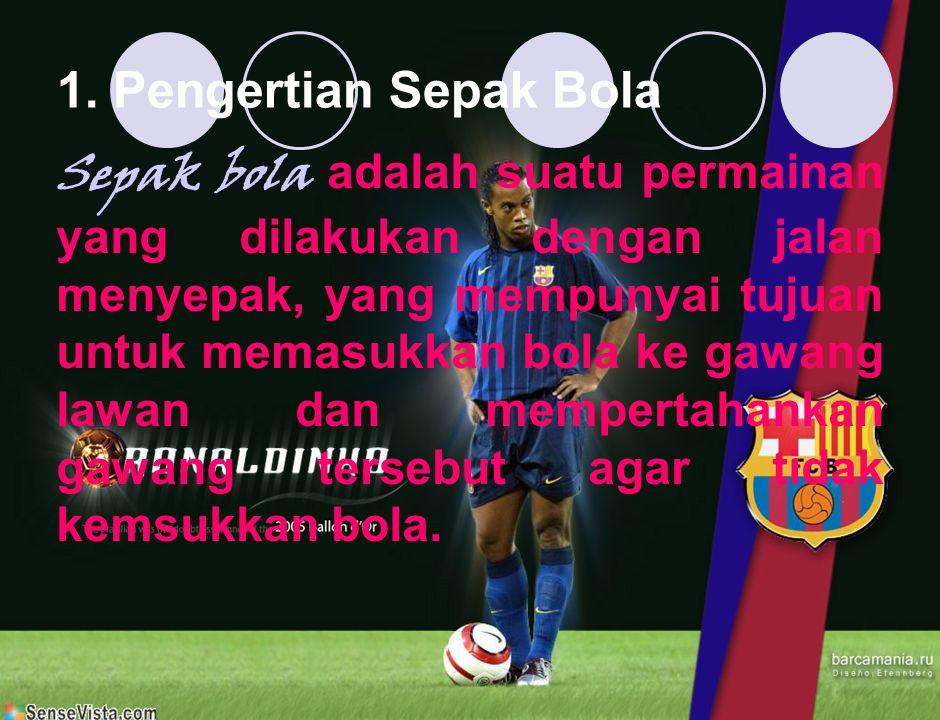 1. Pengertian Sepak Bola