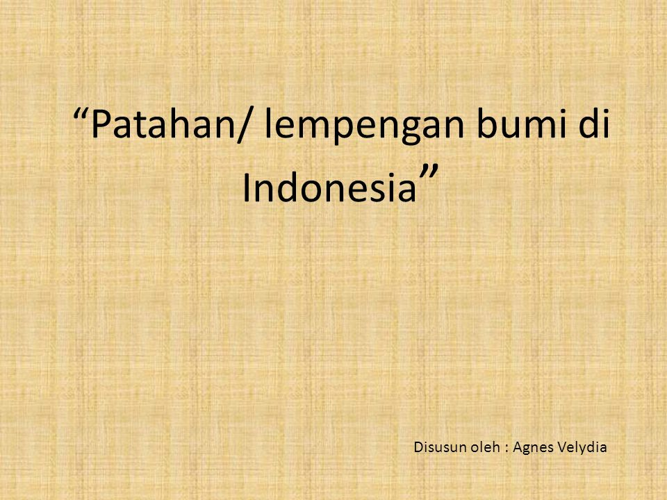 Patahan/ lempengan bumi di Indonesia