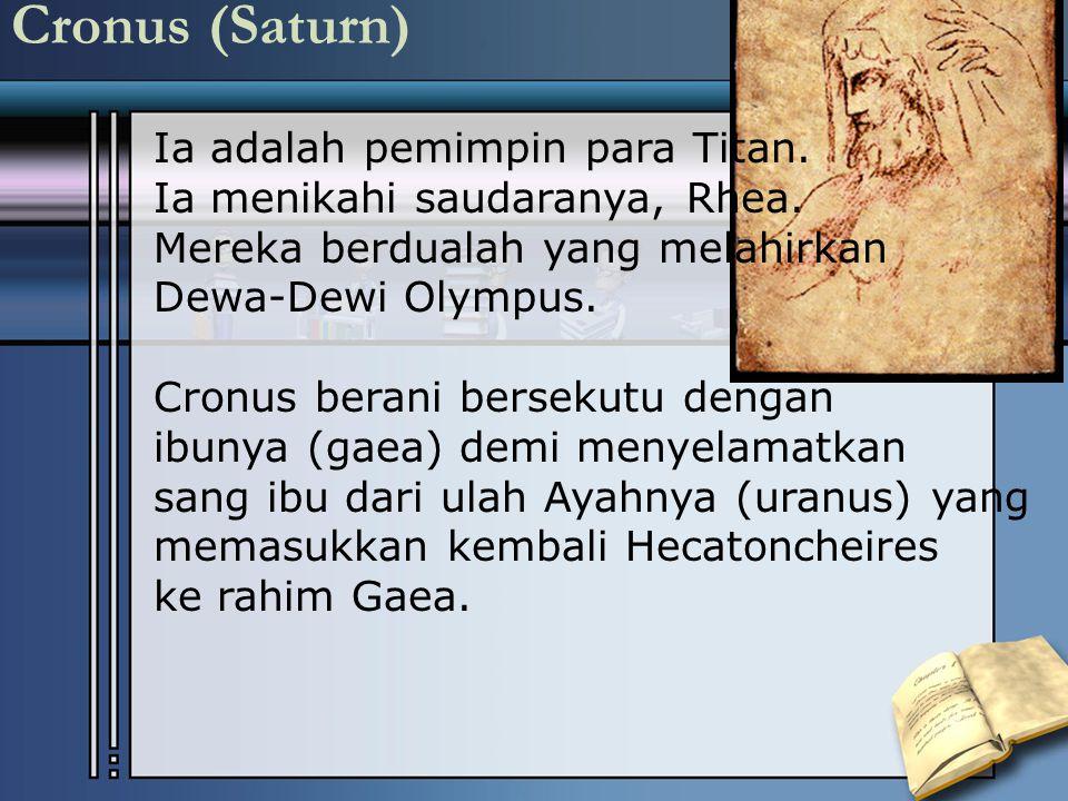 Cronus (Saturn) Ia adalah pemimpin para Titan.