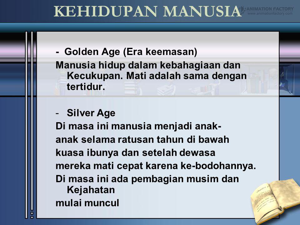 KEHIDUPAN MANUSIA - Golden Age (Era keemasan)