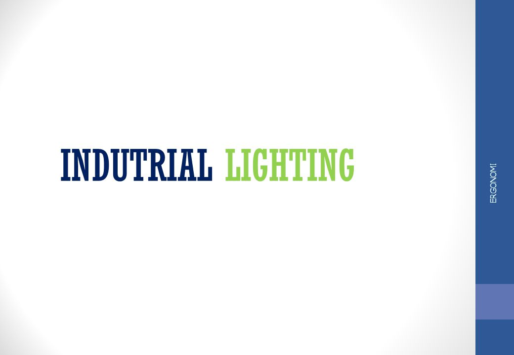 INDUTRIAL LIGHTING ERGONOMI