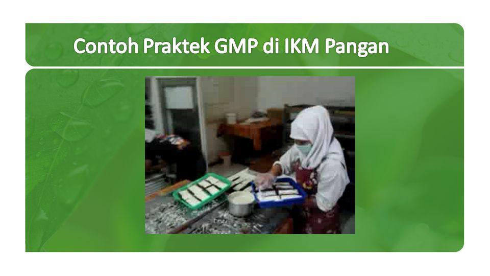 Contoh Praktek GMP di IKM Pangan