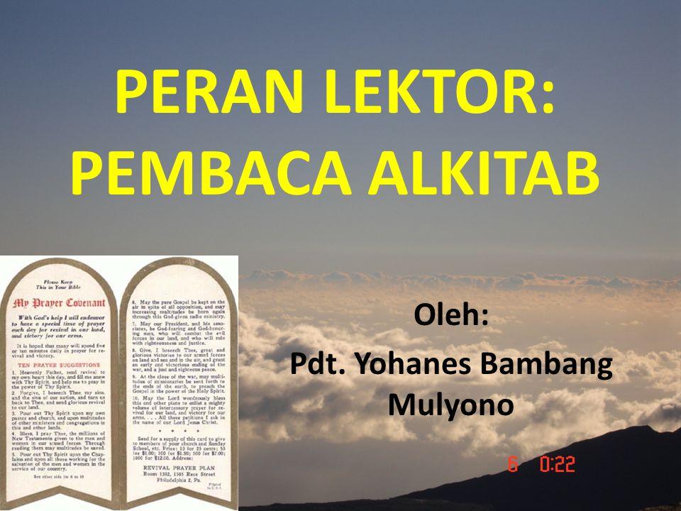 PERAN LEKTOR: PEMBACA ALKITAB
