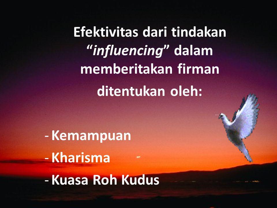 Efektivitas dari tindakan influencing dalam memberitakan firman