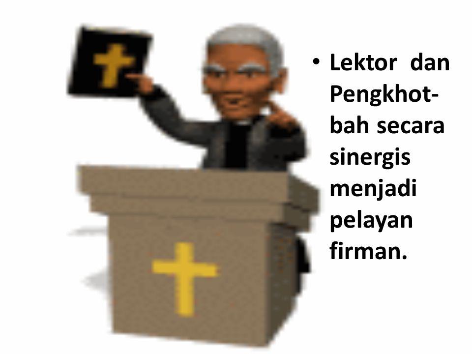 Lektor dan Pengkhot-bah secara sinergis menjadi pelayan firman.