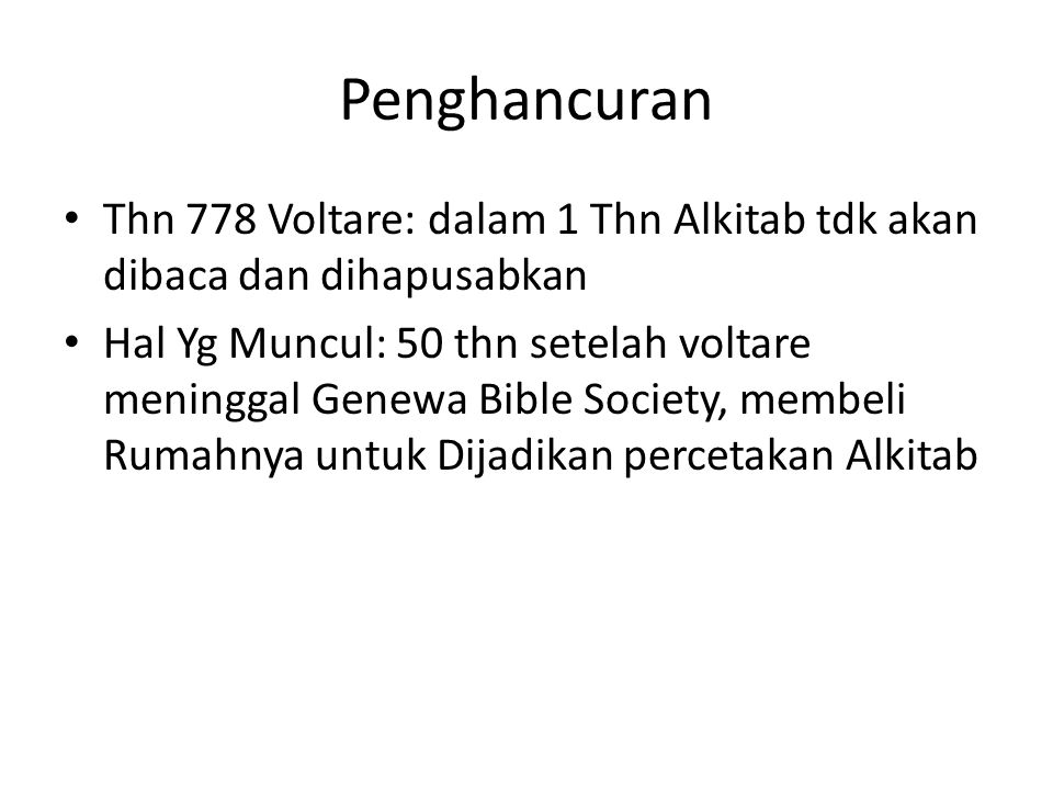 Penghancuran Thn 778 Voltare: dalam 1 Thn Alkitab tdk akan dibaca dan dihapusabkan.