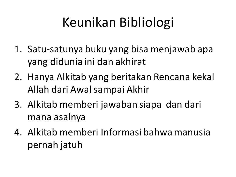 Keunikan Bibliologi Satu-satunya buku yang bisa menjawab apa yang didunia ini dan akhirat.