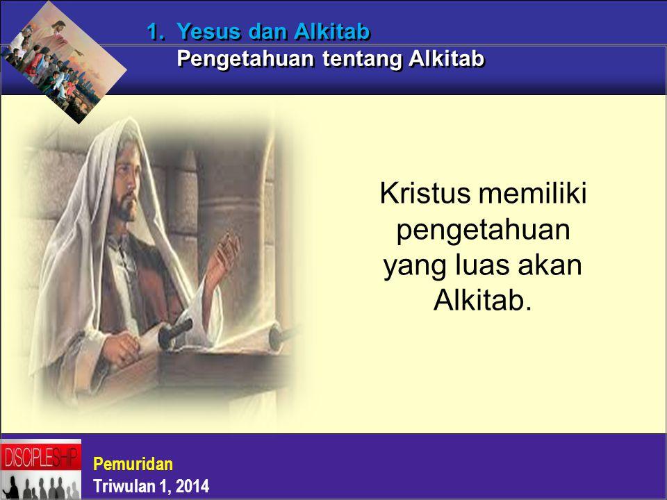 1. Yesus dan Alkitab Pengetahuan tentang Alkitab