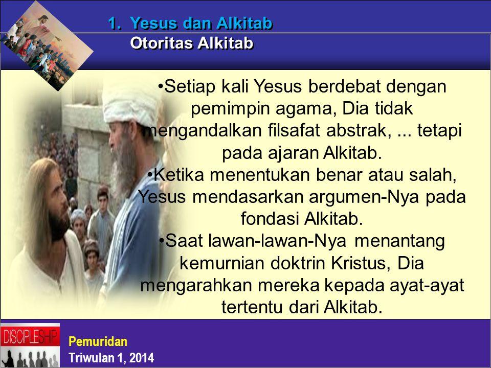 1. Yesus dan Alkitab Otoritas Alkitab