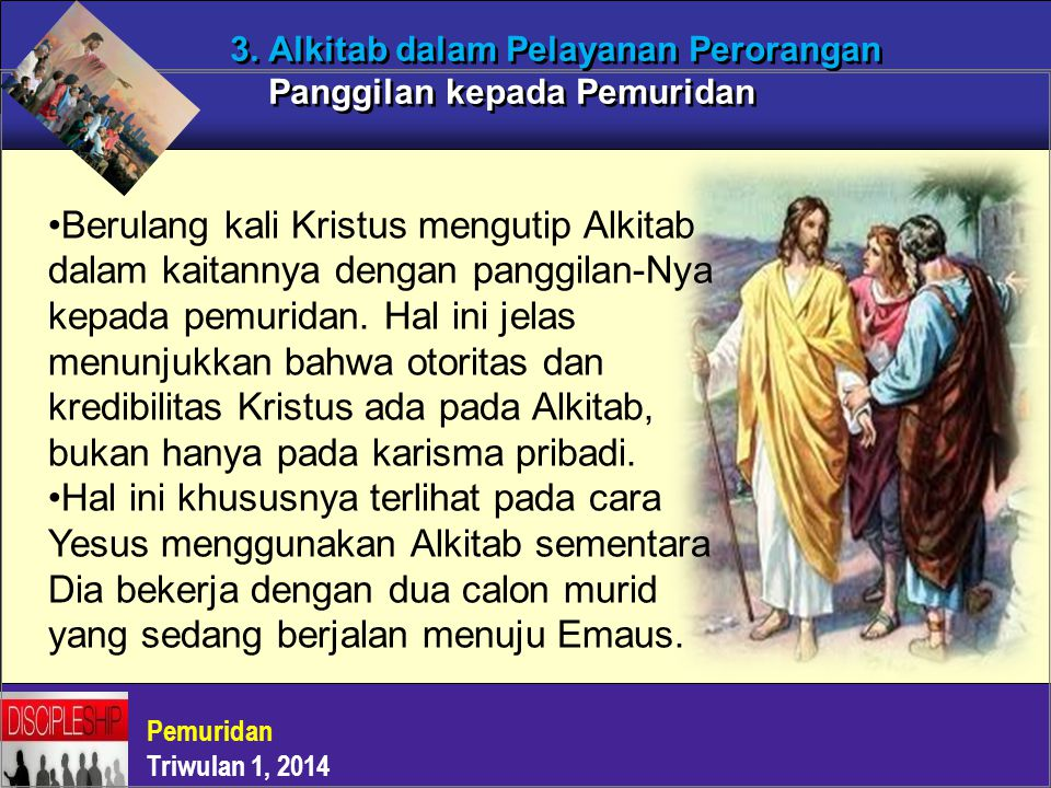 3. Alkitab dalam Pelayanan Perorangan Panggilan kepada Pemuridan