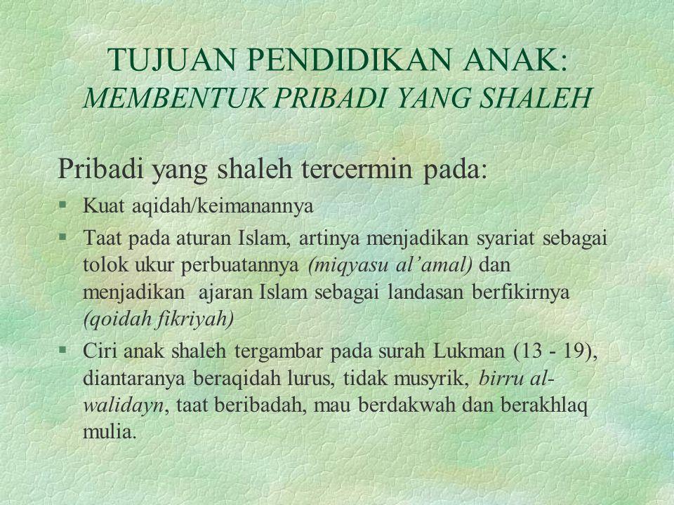 TUJUAN PENDIDIKAN ANAK: MEMBENTUK PRIBADI YANG SHALEH