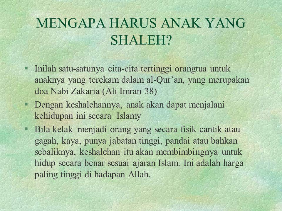MENGAPA HARUS ANAK YANG SHALEH