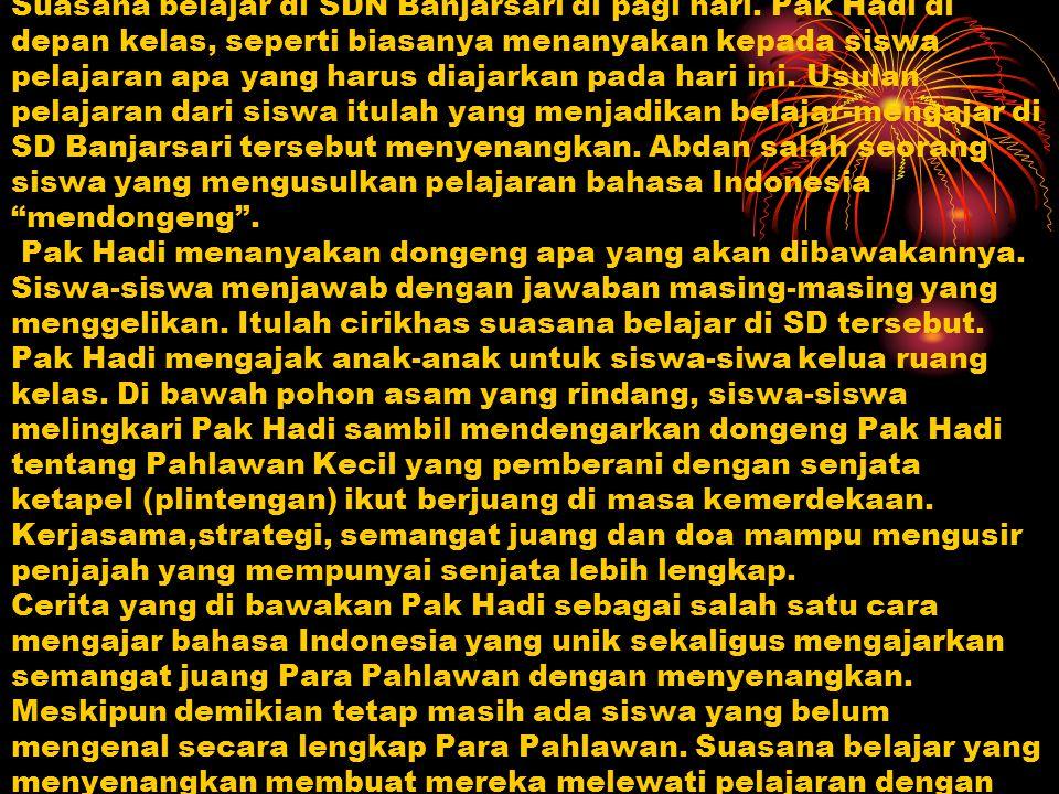SINOPSIS PAHLAWAN KECIL Suasana belajar di SDN Banjarsari di pagi hari