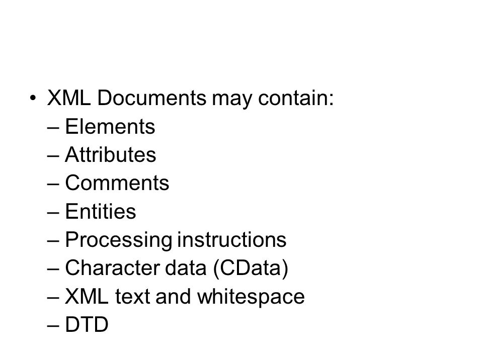 XML Documents may contain: