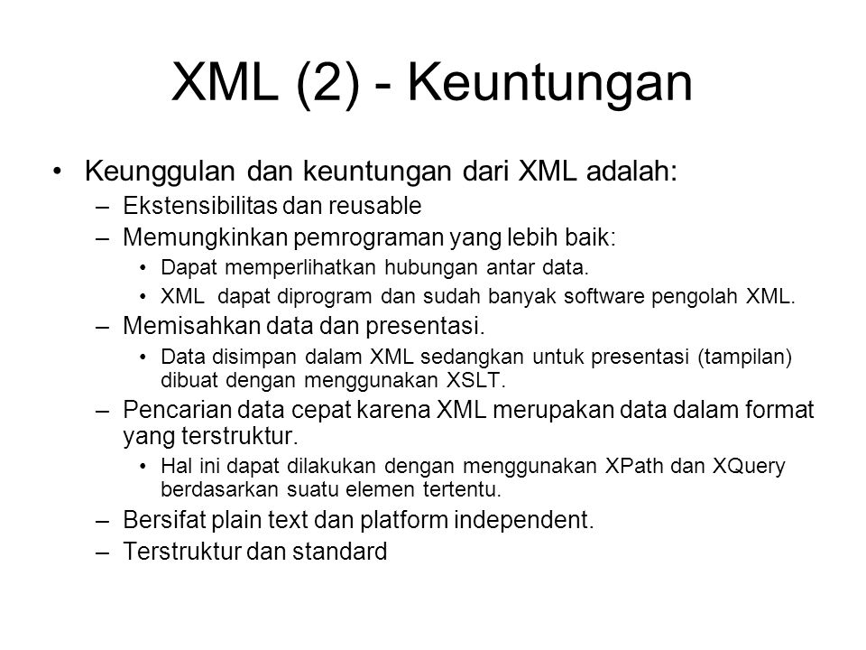 XML (2) - Keuntungan Keunggulan dan keuntungan dari XML adalah: