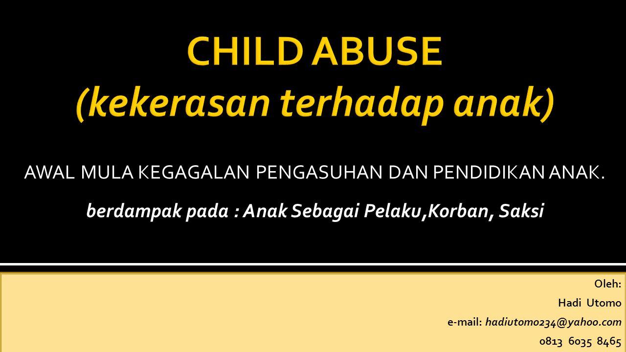 CHILD ABUSE (kekerasan terhadap anak)