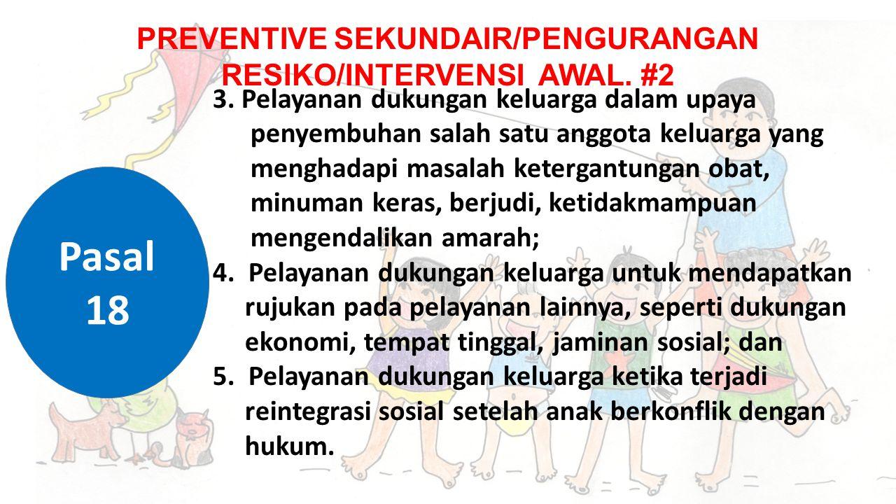 PREVENTIVE SEKUNDAIR/PENGURANGAN RESIKO/INTERVENSI AWAL. #2