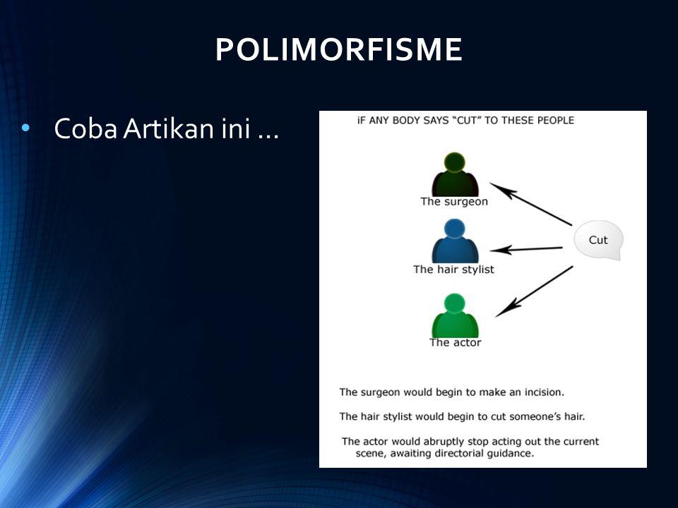 POLIMORFISME Coba Artikan ini ...