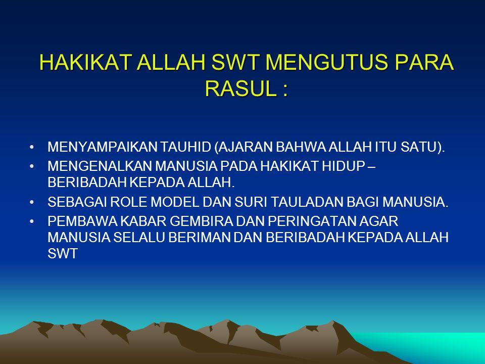 HAKIKAT ALLAH SWT MENGUTUS PARA RASUL :