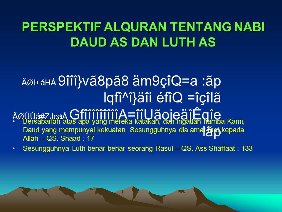 PERSPEKTIF ALQURAN TENTANG NABI DAUD AS DAN LUTH AS