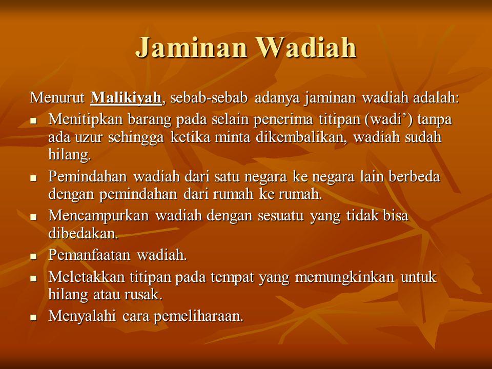 Jaminan Wadiah Menurut Malikiyah, sebab-sebab adanya jaminan wadiah adalah: