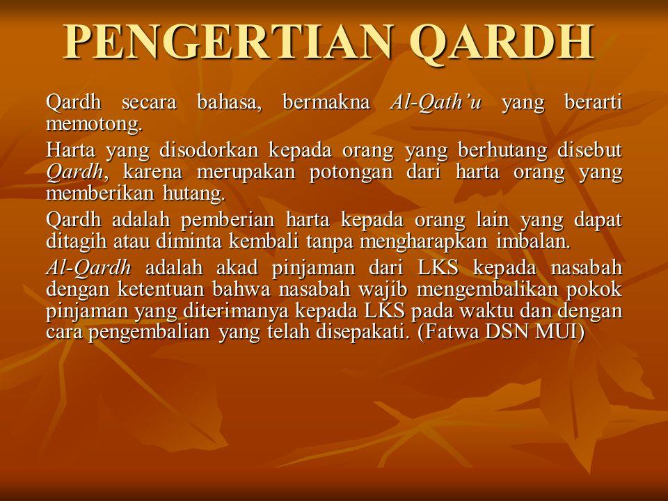 PENGERTIAN QARDH Qardh secara bahasa, bermakna Al-Qath'u yang berarti memotong.