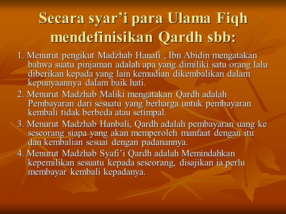 Secara syar'i para Ulama Fiqh mendefinisikan Qardh sbb: