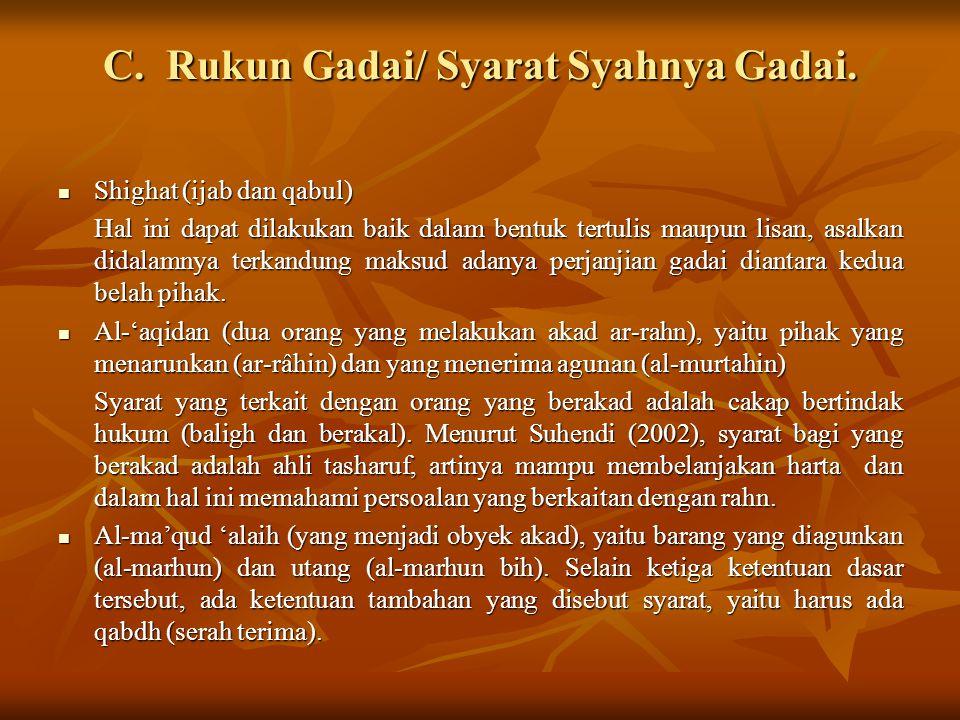 C. Rukun Gadai/ Syarat Syahnya Gadai.