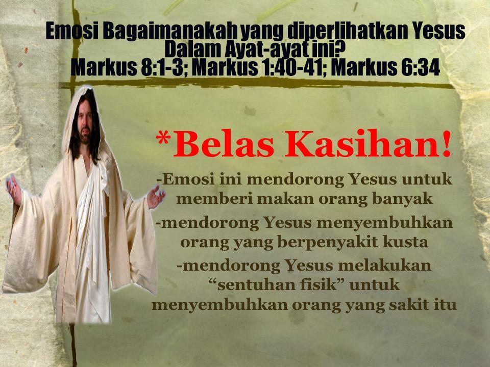 Emosi Bagaimanakah yang diperlihatkan Yesus Dalam Ayat-ayat ini