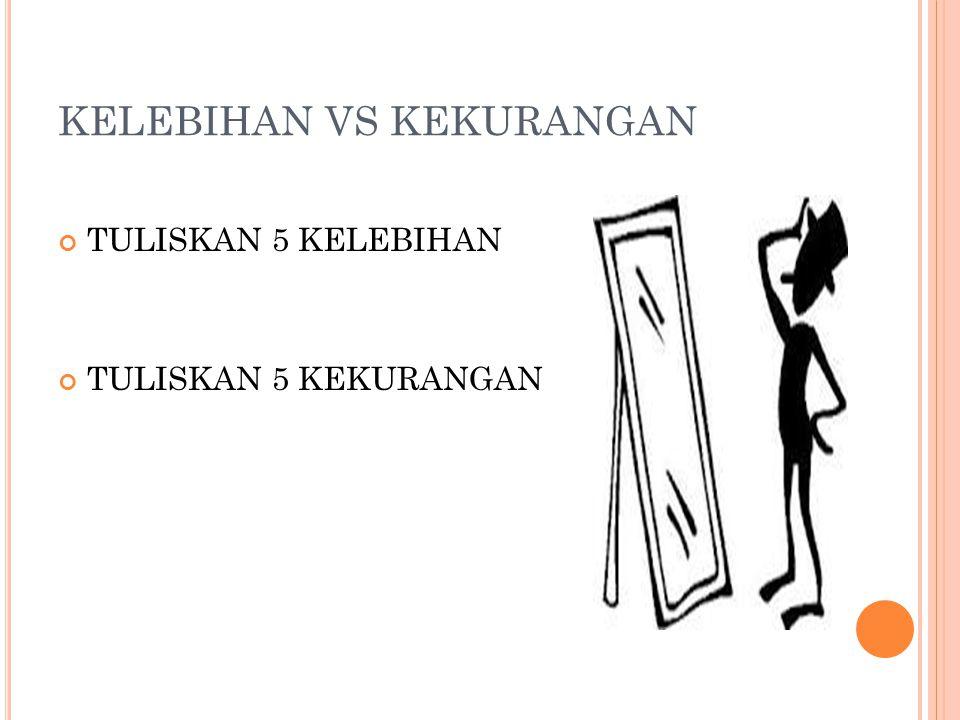 KELEBIHAN VS KEKURANGAN
