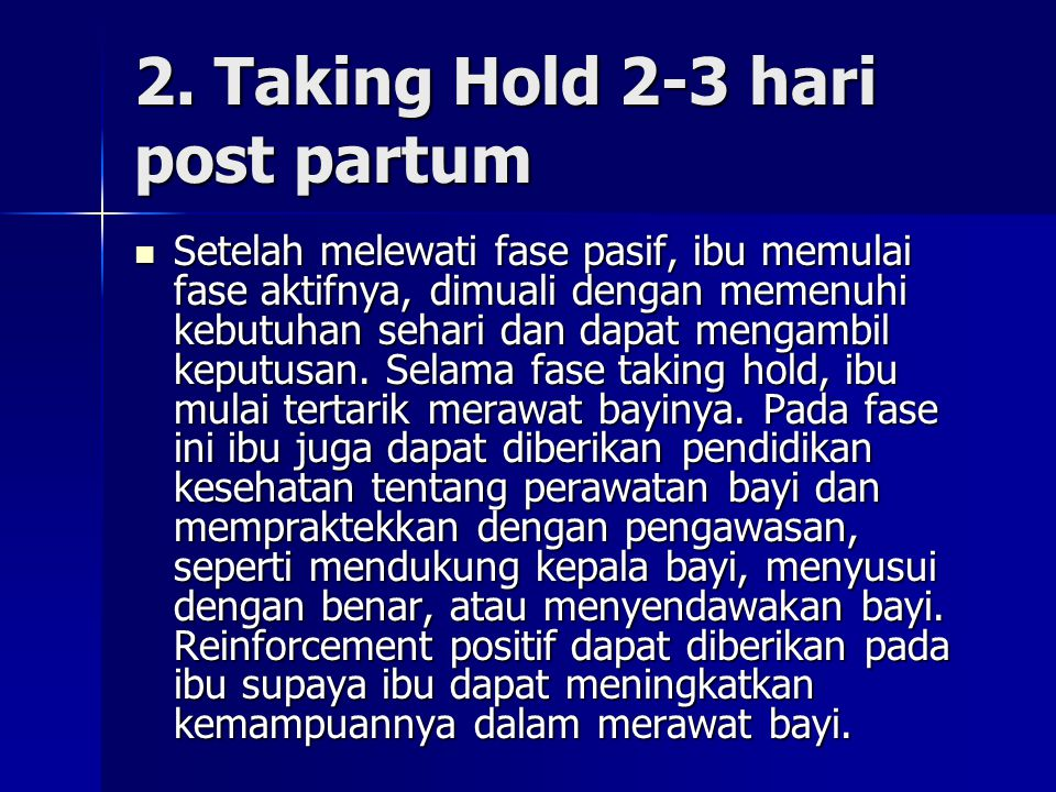 2. Taking Hold 2-3 hari post partum