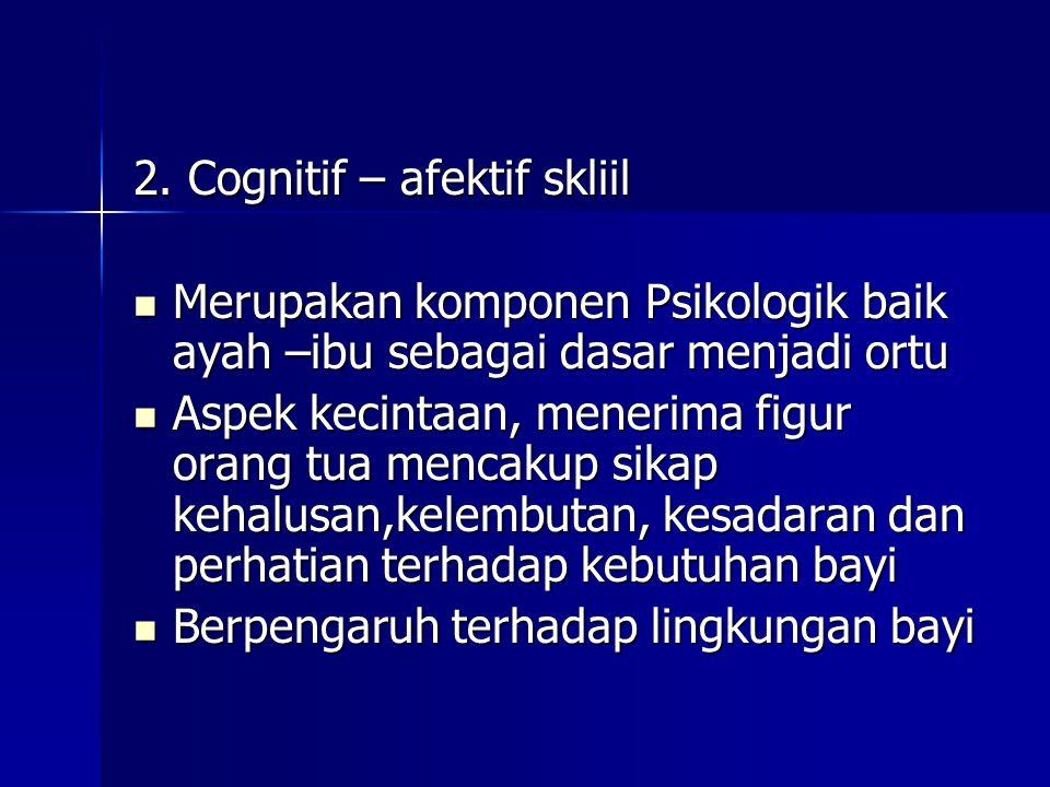 2. Cognitif – afektif skliil