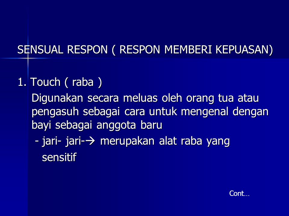 SENSUAL RESPON ( RESPON MEMBERI KEPUASAN) 1. Touch ( raba )