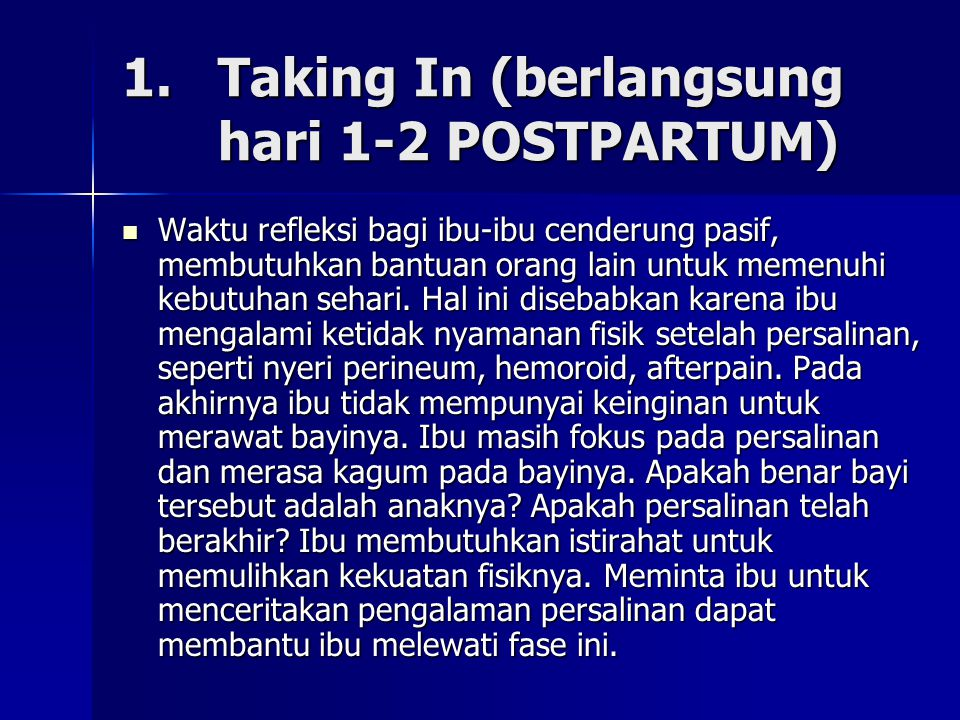 1. Taking In (berlangsung hari 1-2 POSTPARTUM)