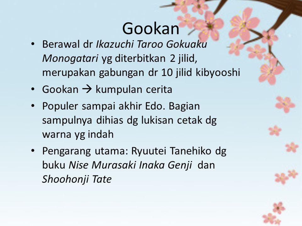 Gookan Berawal dr Ikazuchi Taroo Gokuaku Monogatari yg diterbitkan 2 jilid, merupakan gabungan dr 10 jilid kibyooshi.