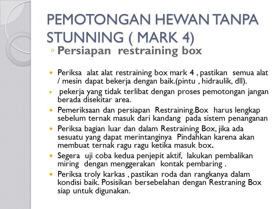 PEMOTONGAN HEWAN TANPA STUNNING ( MARK 4)