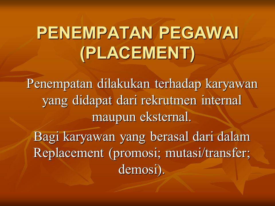 PENEMPATAN PEGAWAI (PLACEMENT)