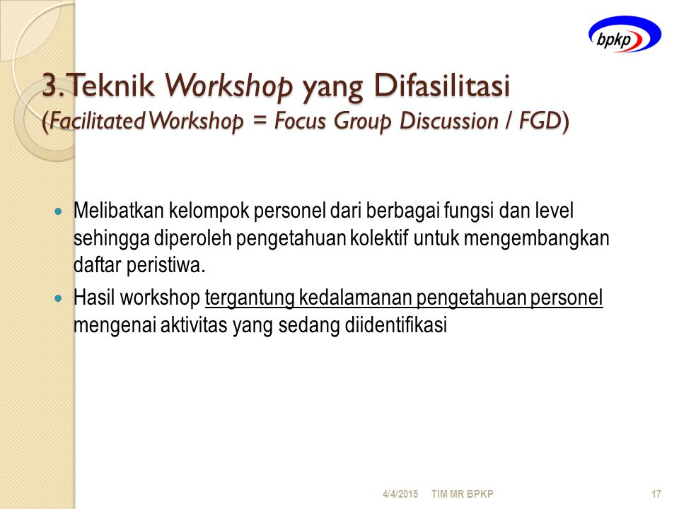 3.Teknik Workshop yang Difasilitasi (Facilitated Workshop = Focus Group Discussion / FGD)