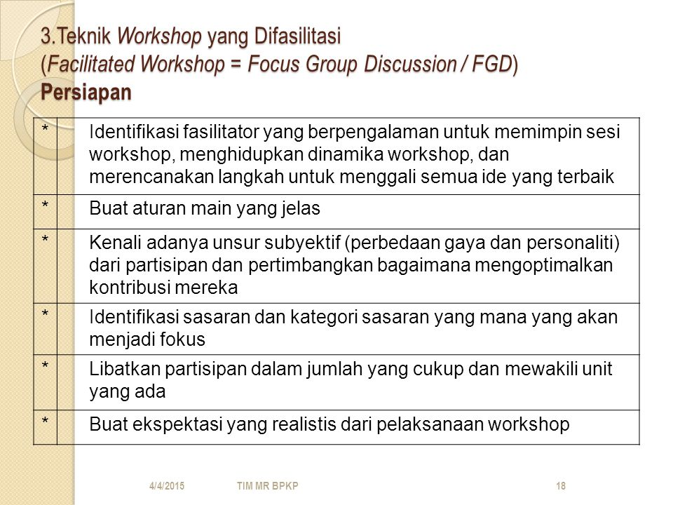 3.Teknik Workshop yang Difasilitasi (Facilitated Workshop = Focus Group Discussion / FGD) Persiapan