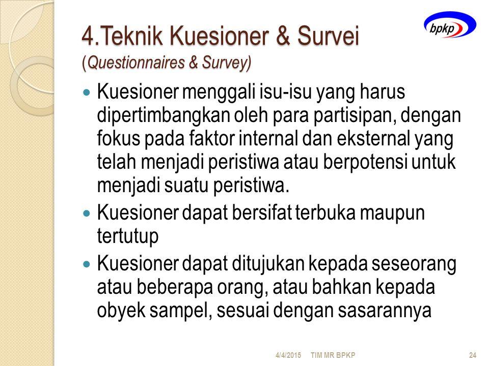 4.Teknik Kuesioner & Survei (Questionnaires & Survey)