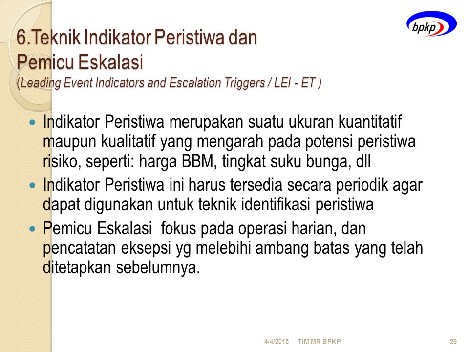 6.Teknik Indikator Peristiwa dan Pemicu Eskalasi (Leading Event Indicators and Escalation Triggers / LEI - ET )