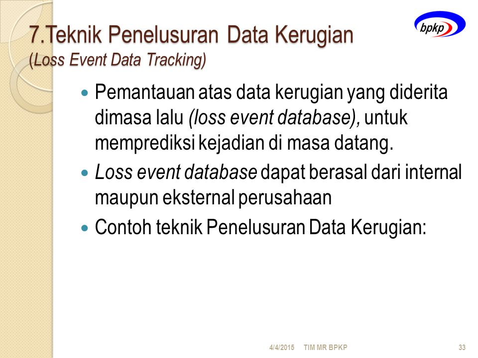 7.Teknik Penelusuran Data Kerugian (Loss Event Data Tracking)
